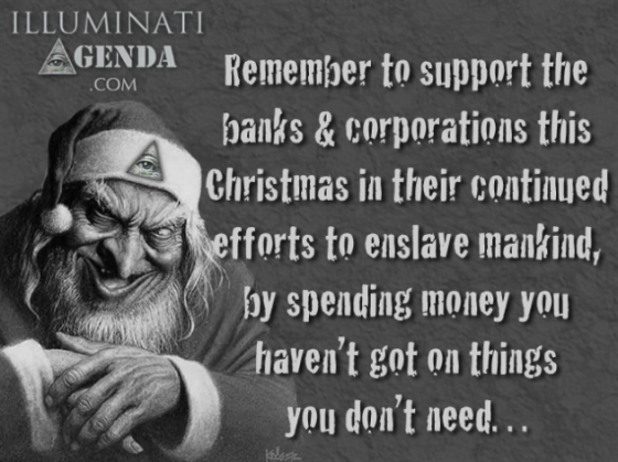 Remember-to-support-the-bank-corporations-this-Christmas-in-their-continued-efforts-to-enslave-mankind-by-spending-money-you-ht-need-630x472